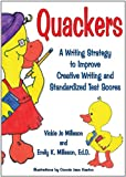 Quackers : A Writing Strategy to Improve Creative Writing and Standardized Test Scores, Milleson, Vickie Jo and Milleson, Emily K., 0929915895