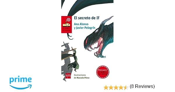 El secreto de If (El Barco de Vapor Roja): Amazon.es: Javier Pelegrín, Ana Alonso, Marcelo Pérez De Muti: Libros