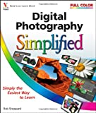 Digital Photography Simplified, Rob Sheppard, 047038025X