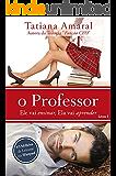 O Professor - Ele vai ensinar, ela vai aprender. (O Professor 1)