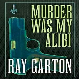 Murder Was My Alibi Audiobook
