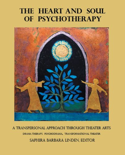 Learn more about the book, The Heart & Soul of Psychotherapy: A Transpersonal Approach through Theater Arts