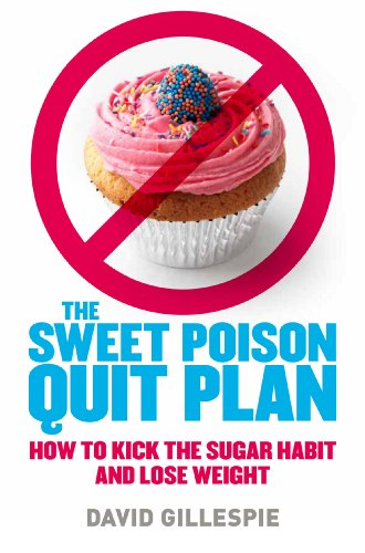 Sweet Poison Quit Plan By [Gillespie, David]