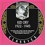 Kid Ory: The Chronological Classics, 1922-1945
