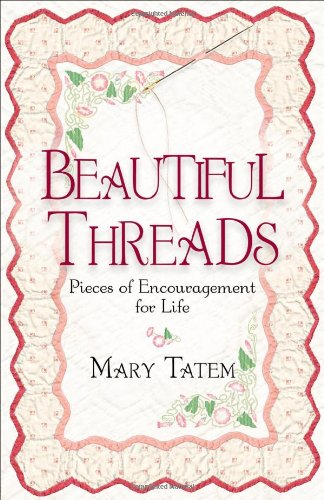Beautiful Threads: Pieces of Encouragement for Quilters ()