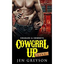 Cowgrrl Up: Live: Contemporary Western Romance (Cougars & Cowboys Book 1)