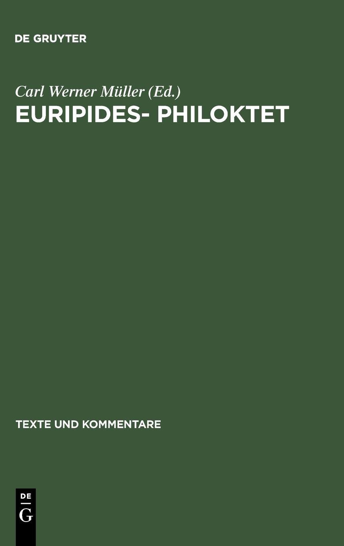 Read Online Euripides- Philoktet (TEXTE UND KOMMENTARE) (German Edition) ebook