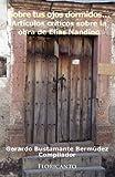 Sobre tus ojos dormidos...Artículos críticos sobre la obra de Elías Nandino (Spanish Edition)