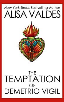 The Temptation of Demetrio Vigil (The Ghosts of Golden Book 1) by [Valdes, Alisa]