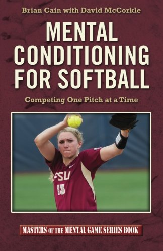 Mental Conditioning for Softball: Competing One Pitch at a Time