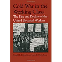 Cold War in the Working Class: The Rise and Decline of the United Electrical Workers (Suny Series, American Labor History)
