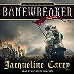 Banewreaker: The Sundering, Book 1   Jacqueline Carey