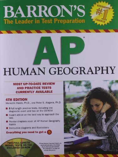 Barron's AP Human Geography with CD-ROM, 4th Edition (Barron's AP Human Geography (W/CD)) 4th edition by Marsh Ph.D., Meredith, Alagona Ph.D., Peter S. (2012) Paperback
