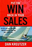 Put the Win Back in Your Sales, Dan Kreutzer, 1935391348