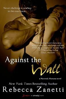 Against the Wall (Maverick Montana Book 1) by [Zanetti, Rebecca]