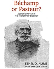 Bechamp or Pasteur?: A Lost Chapter in the History of Biology