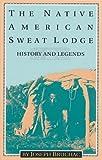 The Native American Sweat Lodge, Joseph Bruchac, 089594636X