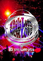 LIVE-GYM 2019 -Whole Lotta NEW LOVE- / B'z