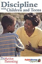 Discipline with Children & Teens: Leader…