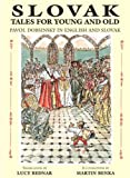 Slovak Tales for Young and Old : Pavol Dobsinsky in English and Slovak, Dobsinsky, Pavol, 0865165319