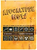 Apocalypse How: Turn the End-Times into the Best of Times!