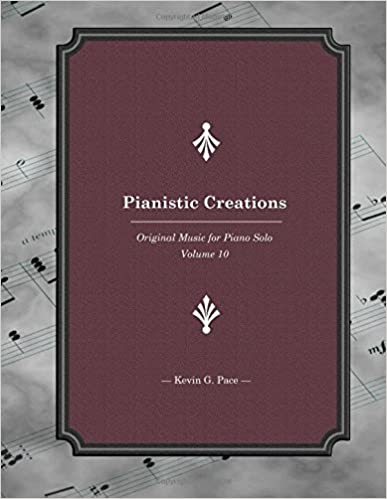 Pianistic Creations: Piano Solos Book 10: Piano Solos: Volume 10