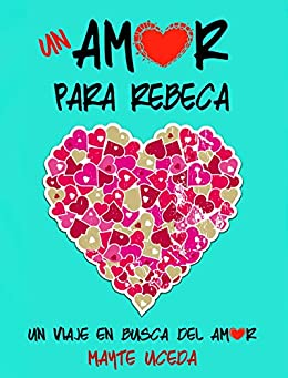 Un amor para Rebeca (Spanish Edition) by [Uceda, Mayte]