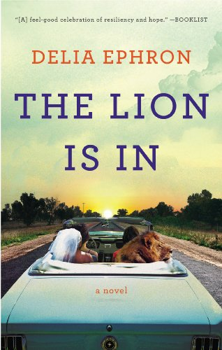The Lion Is In A Novel Kindle Edition By Delia Ephron Literature