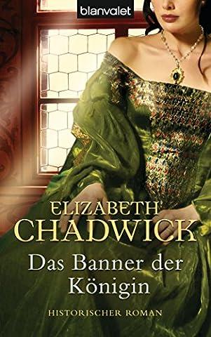 Das Banner der Königin: Historischer Roman (German Edition) (A Place Beyond Courage)