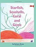 Starfish, Seashells, Coral and Gems, Barbara Bryan, 1432760092