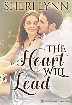 The Heart Will Lead (The Heart Facts Book 2) by [Lynn, Sheri]