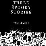 Three Spooky Stories