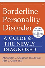Borderline Personality Disorder: A Guide for the Newly Diagnosed (The New Harbinger Guides for the Newly Diagnosed Series) Paperback