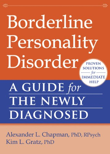 Borderline Personality Disorder: A Guide for the Newly Diagnosed (The New Harbinger Guides for the Newly Diagnosed Series) pdf epub
