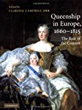 Queenship in Europe, 1660-1815, , 0521814227