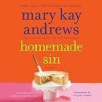 Homemade Sin: A Callahan Garrity Mystery, Book 3   Mary Kay Andrews