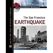 The San Francisco Earthquake (Environmental Disasters)