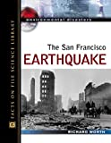 The San Francisco Earthquake (Environmental Disasters (Facts on File))