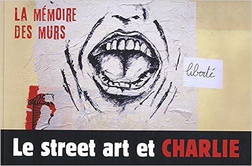 Le street art et Charlie : La mémoire des murs pdf