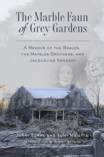 The Marble Faun of Grey Gardens: A Memoir of the Beales, the Maysles Brothers, and Jacqueline Kennedy (Marbles Garden)