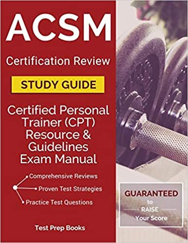 ACSM Certification Review Study Guide: Certified Personal Trainer ...