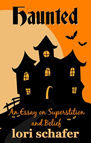 Haunted An Essay On Superstition And Belief  Kindle Edition By  Haunted An Essay On Superstition And Belief By Schafer Lori Buy A Speech No Plagiarism also Mba Assignment Helper  Private High School Admission Essay Examples