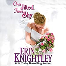 Once Jilted, Twice Shy: A Midwinter's Scandal Novella Audiobook by Erin Knightley Narrated by Charlotte Wright
