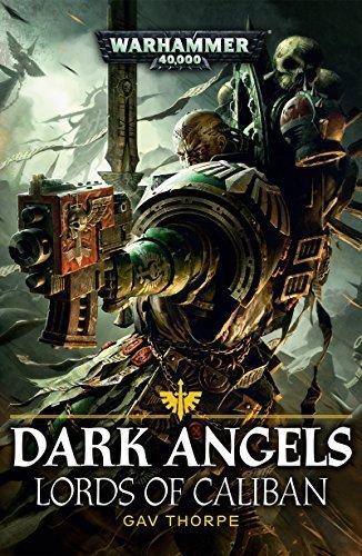 Lords of Caliban: A Dark Angels Novella (Warhammer 40,000 40K 30K Games Workshop Forgeworld) OOP
