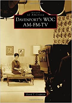 Book Davenport's WOC AM-FM-TV (Images of America) by David T. Coopman (2010-05-05)