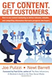 Get Content. Get Customers, Newt Barrett and Joe Pulizzi, 098018780X