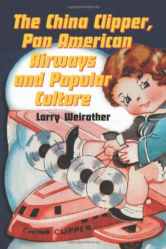 China Clipper, Pan American Airways And Popular Culture (Pan American Airways)