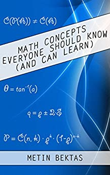 Math Concepts Everyone Should Know (And Can Learn) by [Bektas, Metin]