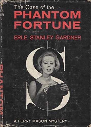 The Case of the Phantom Fortune: a Perry Mason Mystery / Fish Or Cut Bait: a Donald Lam----Bertha Cool -