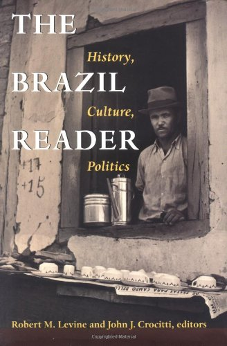 The Brazil Reader: History, Culture, Politics (The Latin America Readers)